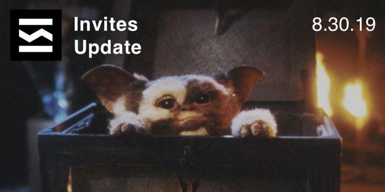 Invites Update 8/30/2019 TGIF.  - elloblog | ello