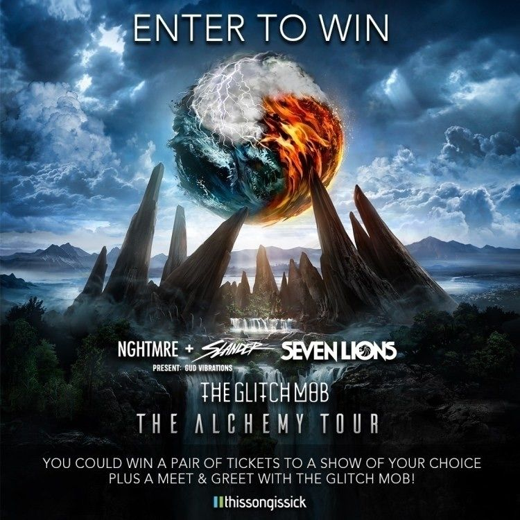 Win tickets show choice NGHTMRE - thissongissick | ello