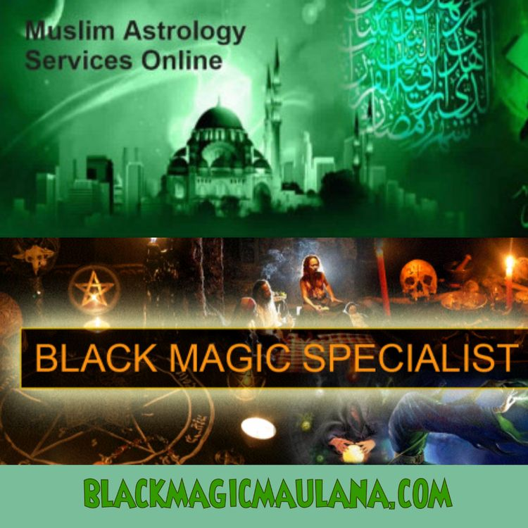 Muslim Vashikaran Specialist 10 - blackmagicmaulana | ello
