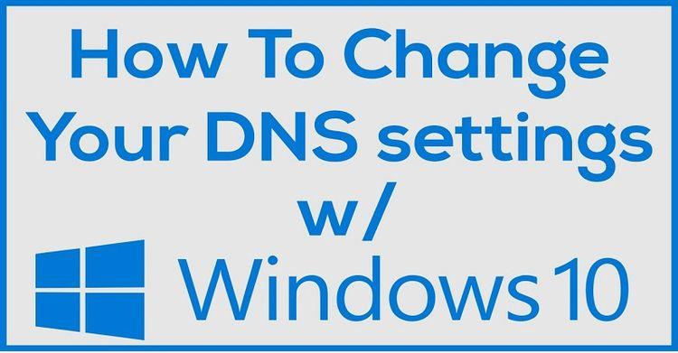 CHANGE SETTINGS DNS WINDOWS 10  - alexclara75 | ello