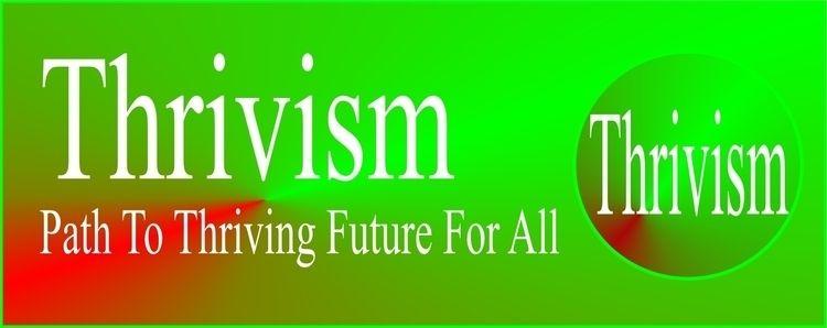 Thrivism path, positive belief  - thriveendeavor | ello