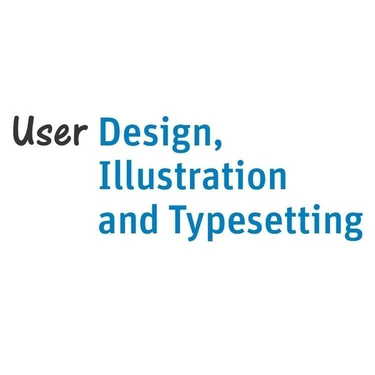 User Design, Illustration Types - userdesignillustrationandtypesetting | ello