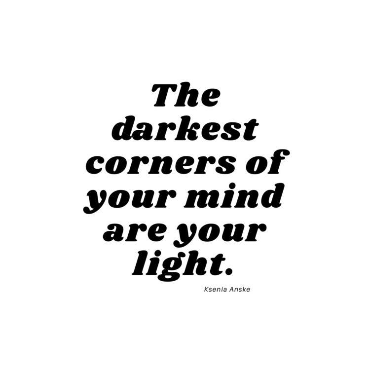 afraid darkness. Dig deep. Lift - kseniaanske | ello