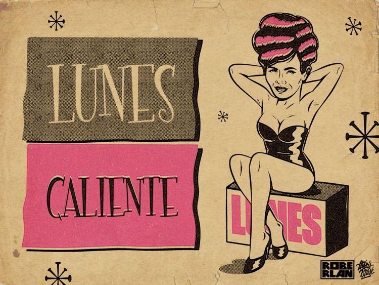 Lunes Caliente. Hot Monday - roberlan | ello