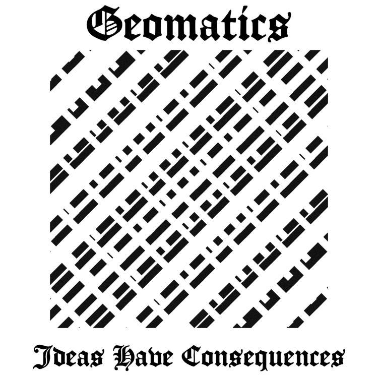 Geomatics - Ideas Consequences  - drewrobinson | ello