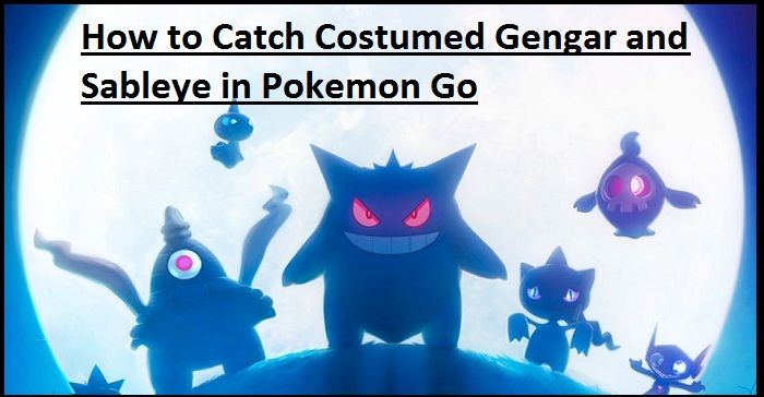 Catch Costumed Gengar Sableye P - miawatson786 | ello