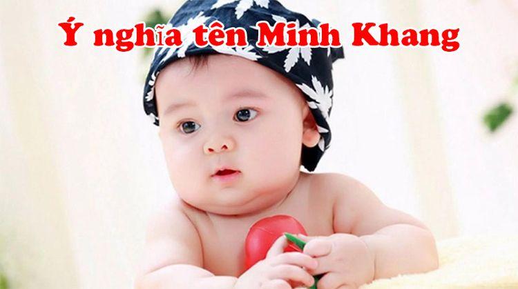 Ý nghĩa tên Minh Khang là gì? Đ - camnangmuanhandm | ello