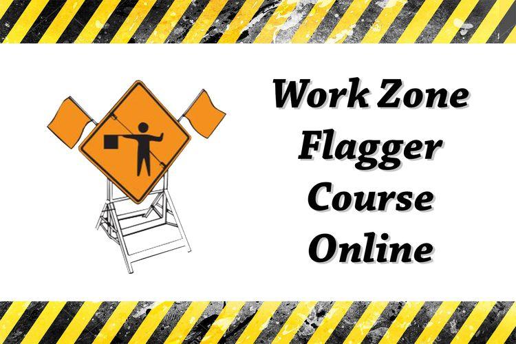 Work Zone Flagger Training Flag - flaggercertificationonline | ello