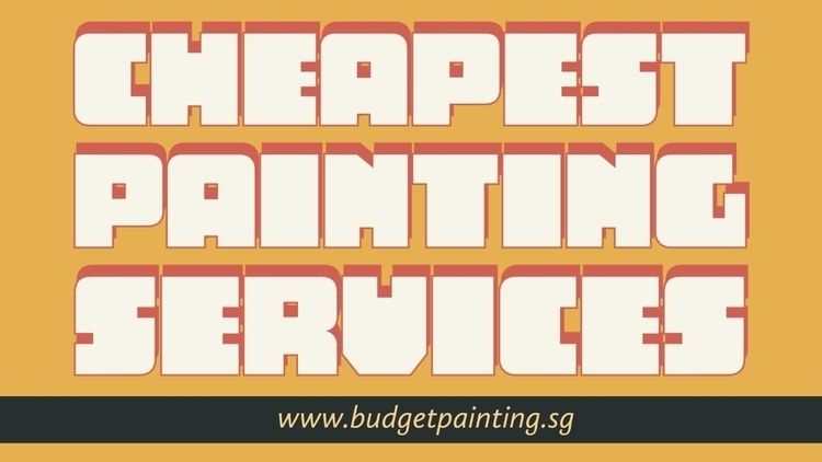 Cheapest Painting Services Sing - budgetpainting | ello
