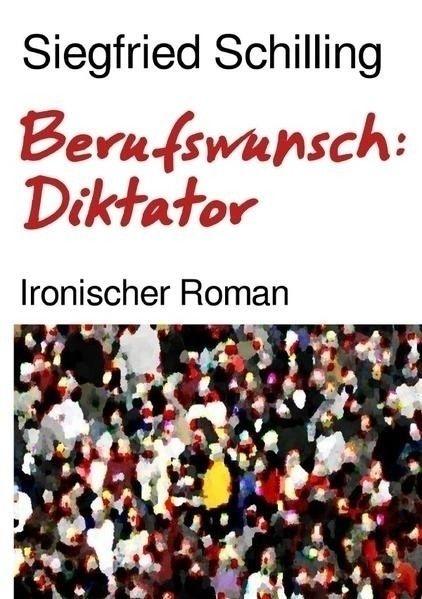 Berufswunsch: Diktator ironisch - sschilling2 | ello