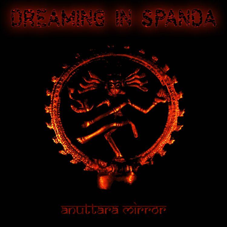 Dreaming Spanda - Anuttara Mirr - creativecommonsmusic   ello