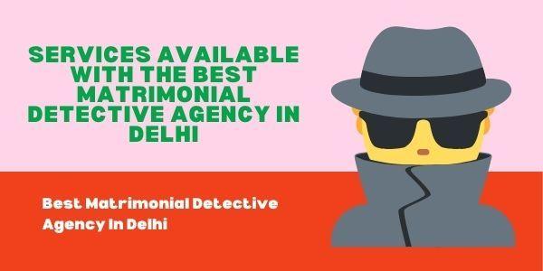 Services Matrimonial Detective  - firstindiadectiveagency | ello