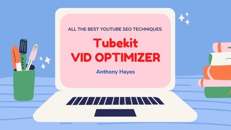 Tubekit Vid Optimizer YouTube S - myimworld | ello