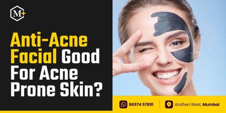 Anti-Acne Facial Good Acne Pron - meerazclinichairtransplant | ello
