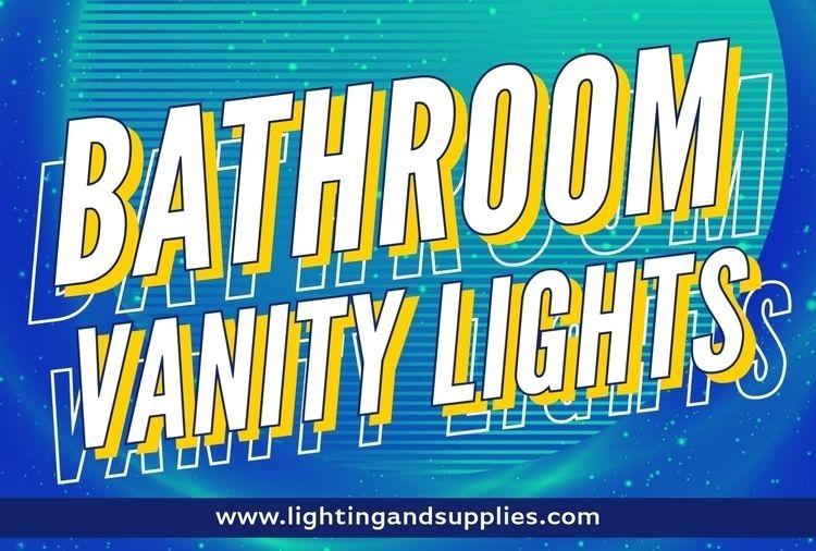 Bathroom Vanity Light Lights im - lightingandsupplies | ello