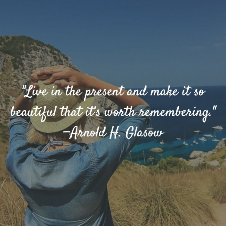 Live present beautiful worth re - dailyinspiration   ello