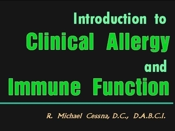 DABCI  Wellness CE Session 17 Introduction to Clinical Allergy and Immune Function by R. Michael  Cessna, D.C., N.M.D., D.A.B.C.I..jpg