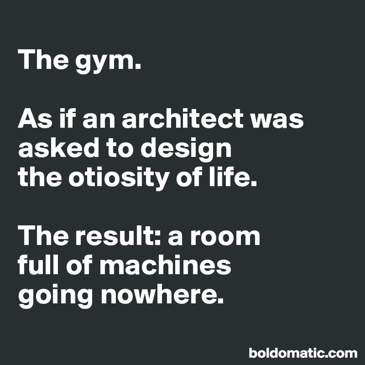 BoldomaticPost_The-gym-As-if-an-architect-wa.jpg