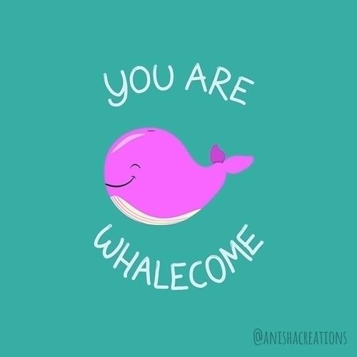 Whale, ;) cute funny puns illus - anishacreations | ello