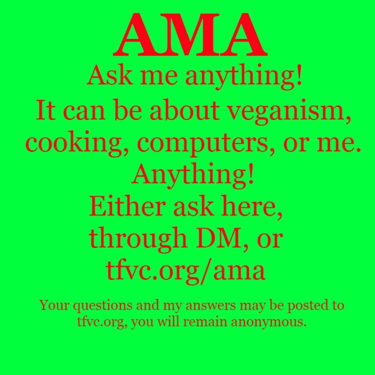 AMA! veganism, cooking, compute - thefatveganchef | ello