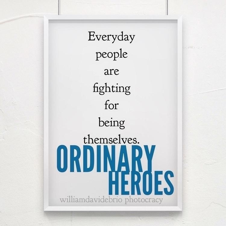 """Ordinary Heroes"" Portfolio 201 - williamdavidebrio   ello"