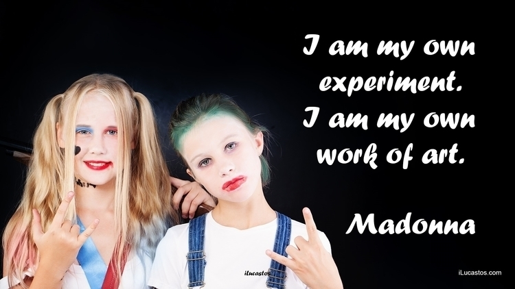 experiment. work art. ― Madonna - ilucastos   ello