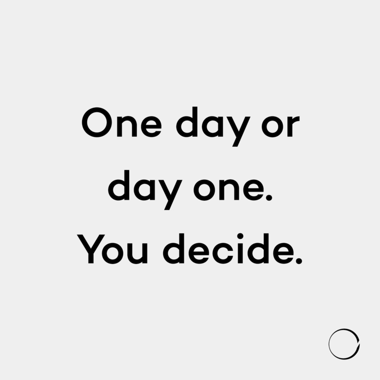 One day or day one. You decide on your approach to live a simpler life ...