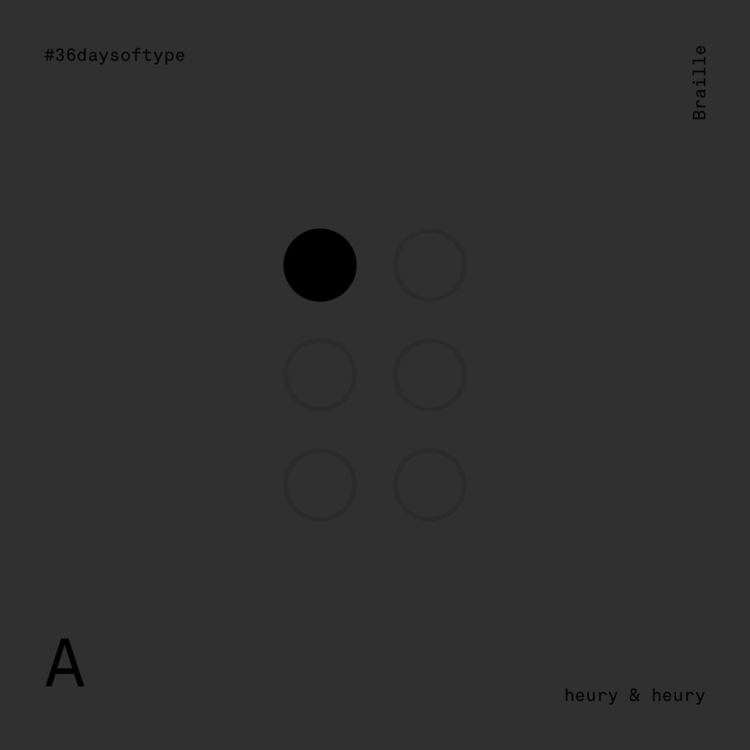 Braille 36 Days Type - 36days_a - heuryandheury | ello