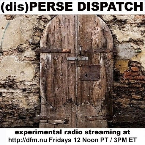 week episode (dis)PERSE Dispatc - auricularrecords | ello