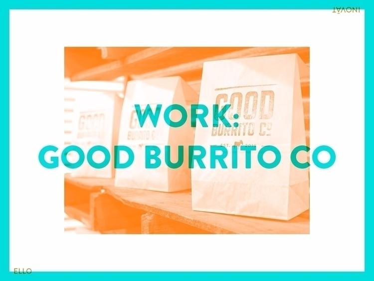 Good Burrito Co. sought offer m - inovatxello | ello