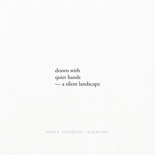 Haiku / drawn quiet hands — sil - kashyapi | ello
