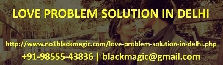 love problem solution delhi pro ramkishoretantrik ello. Black Bedroom Furniture Sets. Home Design Ideas