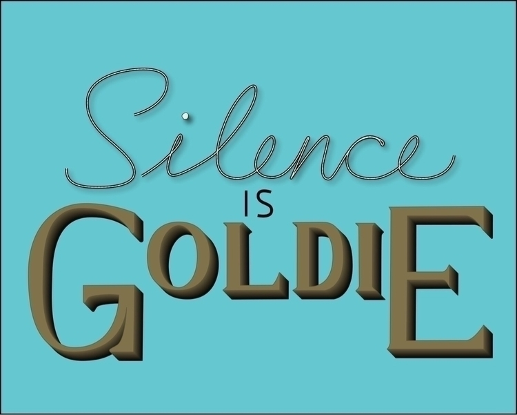 Silence Goldie - typography, handlettering - lupdre | ello