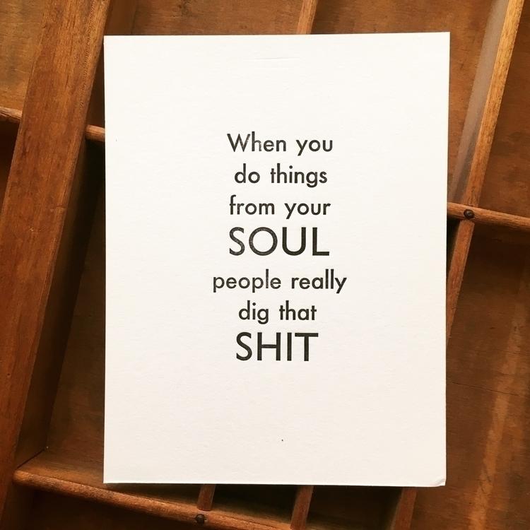 soul | Futura Gill Sans - letterpress - sheasmith | ello