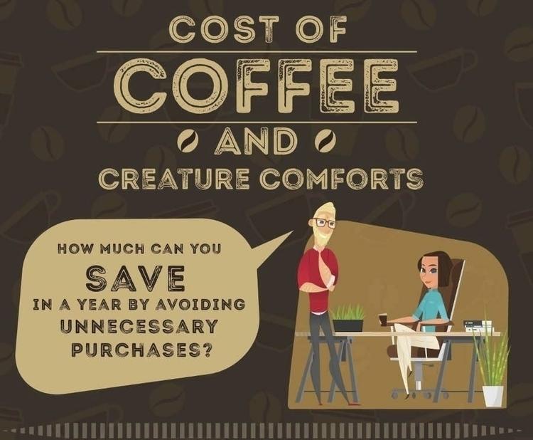 Cost Coffee Creature Comforts - davidwallace | ello