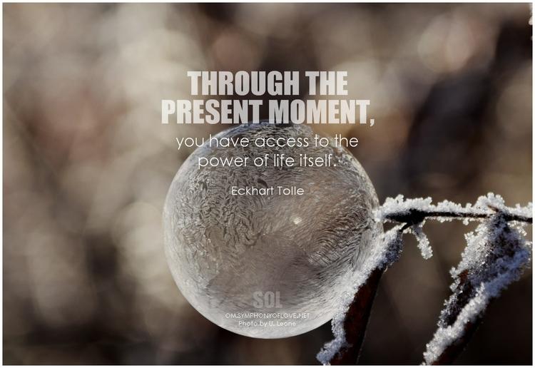 picture quotes Moment present m - symphonyoflove   ello