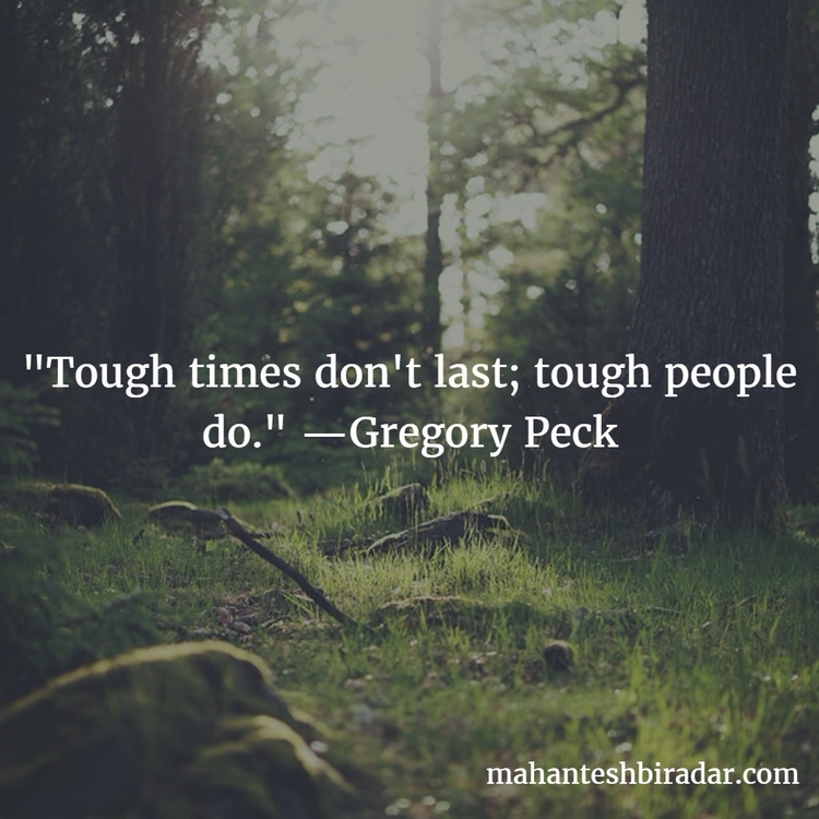 Tough times tough people —Grego - dailyinspiration | ello