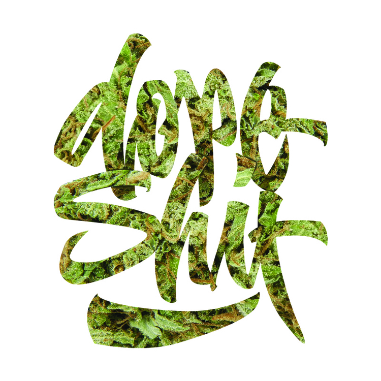 dope shit - cannabis, weed, lettering - rodras13 | ello