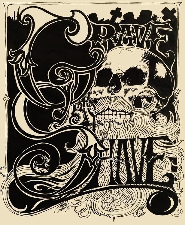 Grave B4 Shave - Pen ink paper - tobinpilotte | ello