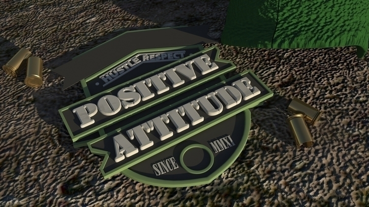 Positive Attitude Hustle, Loyal - francisbustinera | ello