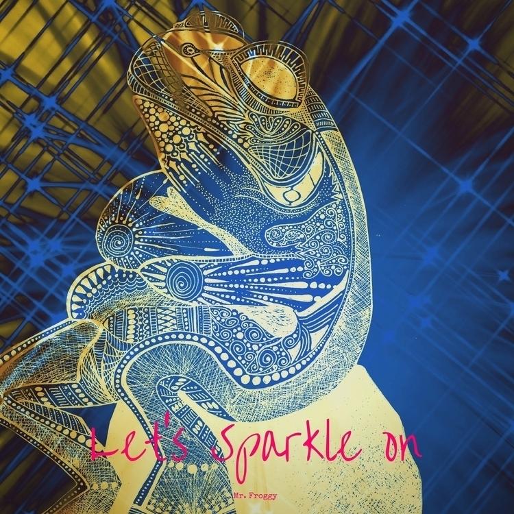 Froggy: sparkle - quote, art, doodle - allyparsons   ello