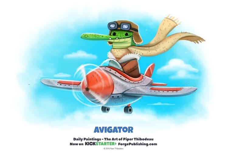 Daily 1316. Avigator - piperthibodeau | ello