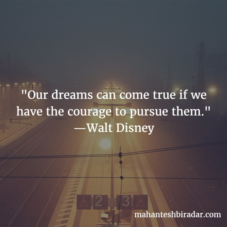 dreams true courage pursue —Wal - dailyinspiration | ello