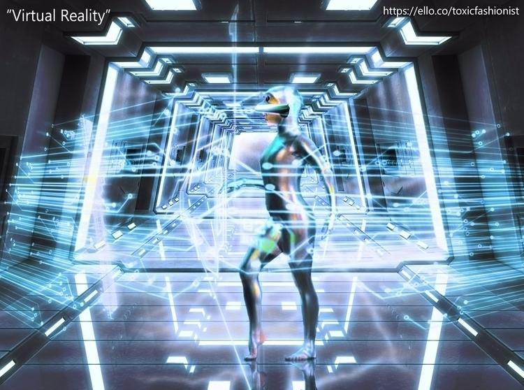 Virtual Reality - Photomanipualtion - toxicfashionist | ello
