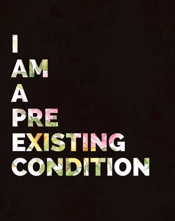 pre-existing condition. - Lots  - quotes | ello