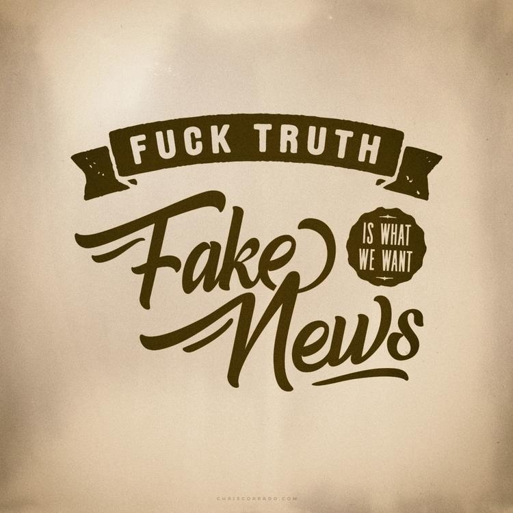 fuck, truth, fakenews, ellotypography - chriscorrado | ello