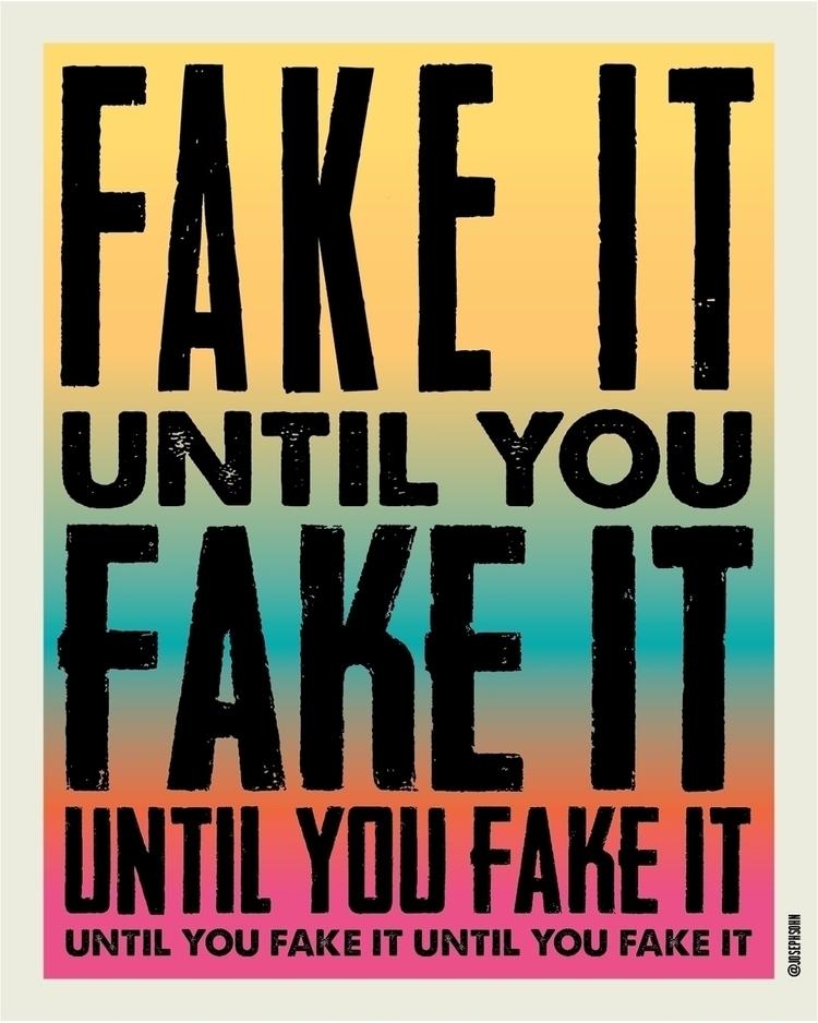 poster series Fake fake - 1, fakeituntilyoufake - josephsohn | ello
