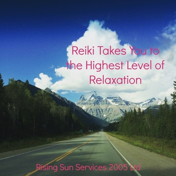 Reiki takes highest level relax - risingsunservices | ello
