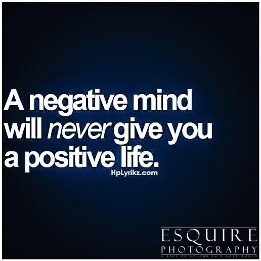 negative mind give positive lif - esquirephotography   ello