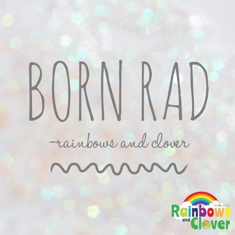 bornrad - rainbowsandclover | ello